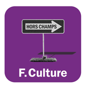 France Culture  -  HORS-CHAMPS