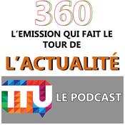 360, l'émission qui fait le tour de l'actualité