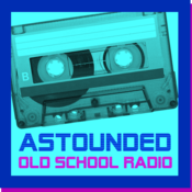 ASTOUNDED Old School Radio
