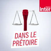 France Inter - Dans le prétoire