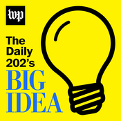 The Daily 202\'s Big Idea