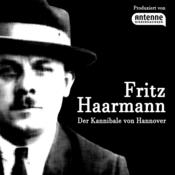 Fritz Haarmann – Der Kannibale von Hannover