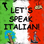 Let's Speak Italian!