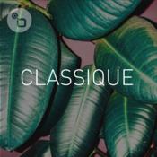 CLASSIQUE par Classic FM