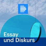 Essay und Diskurs - Deutschlandfunk