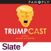 Slate's Trumpcast